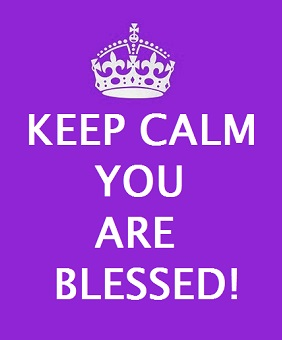 Keep Calm - You Are Blessed